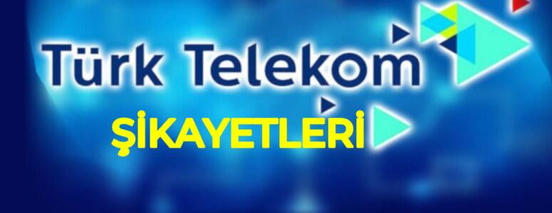 Türk telekom şikayet birimi işe yaramıyor! Şikayetleri kime ileteceğiz?