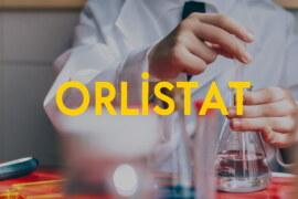Orlistat nedir? Orlistat ilaç kullananlar ve yan etkileri