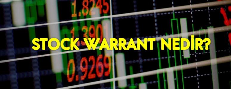 Stock warrant nedir? Borsa'da warrant hisseleri ile alakalı bilinmesi gerekenler